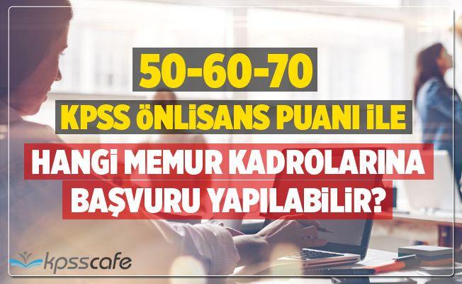 KPSS Önlisans'tan 50-60-70 Puan Alanlar Hangi Kadrolara Başvuru Yapabilir?