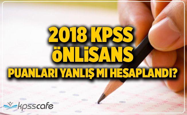 2018 KPSS Önlisans Puanları Yanlış mı Hesaplandı?