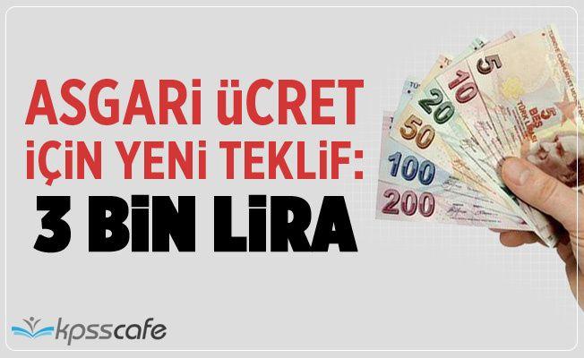 Asgari Ücret İçin Yeni Rakam: 3 Bin Lira
