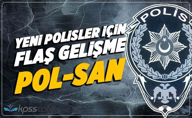 Yeni Polis Olacaklara Pol-San Üyeliği Zorunlu Hale Getiriliyor