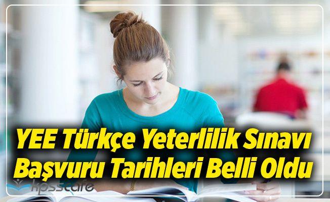 YEE Türkçe Yeterlilik Sınavı başvuru Tarihleri Belli Oldu