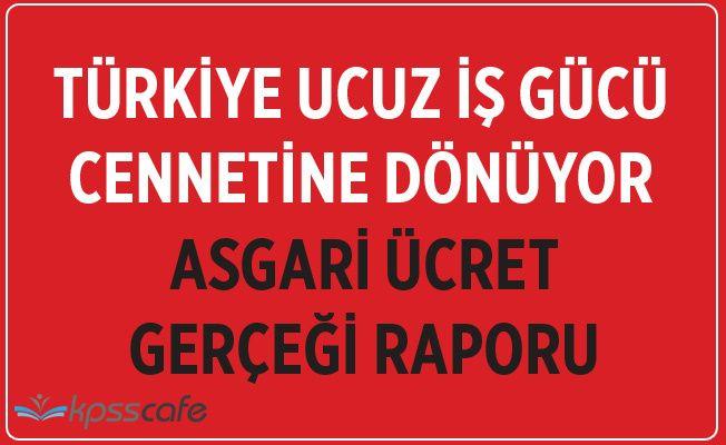 'Türkiye, ucuz iş gücü cennetine dönüşüyor'