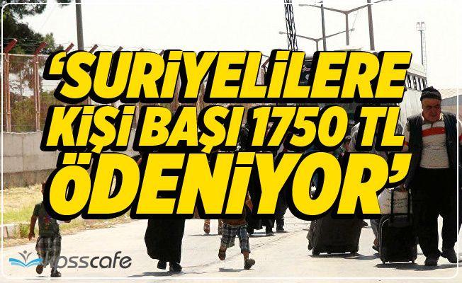 """""""Suriyelilere Kişi Başı 1750 TL Ödeniyor"""""""
