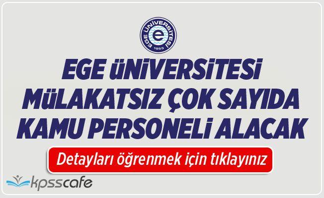 Ege Üniversitesi Mülakatsız Kamu Personeli Alacak