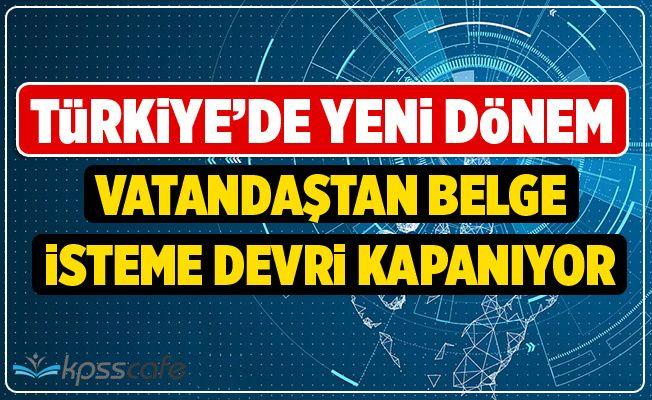 Türkiye'de Belge İsteme Devri Kapanıyor