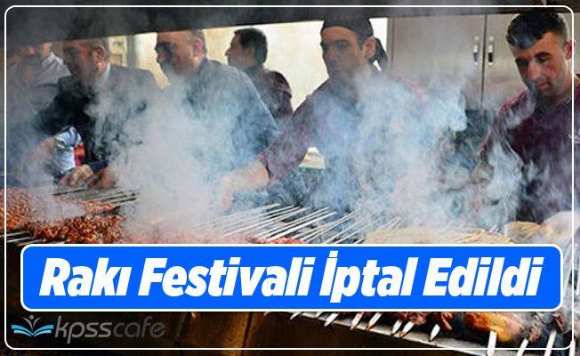 Valilik Rakı Festivalini İptal Etti