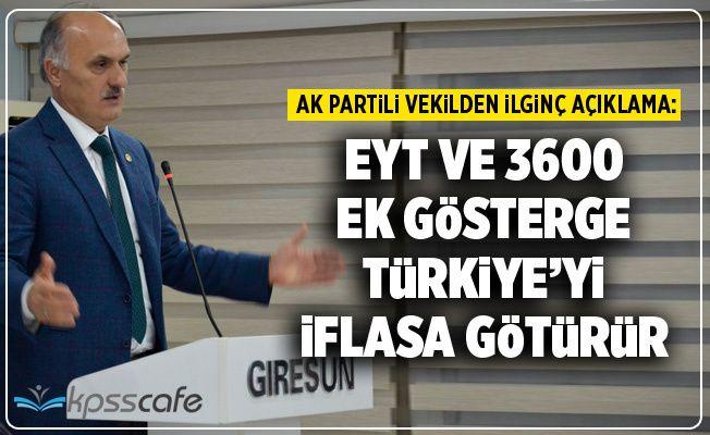 Ak Partili Vekil'den EYT ve 3600 Ek Gösterge Açıklaması: Ülkeyi İflasa Götürür