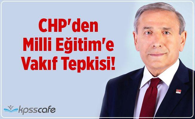 CHP'den Milli Eğitim'e Vakıf Tepkisi!
