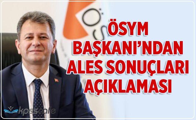 ÖSYM Başkanı'ndan ALES Sonuçları Açıkaması