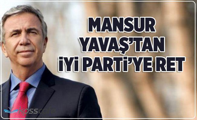 Mansur Yavaş'tan İYİ Parti'ye Ret!