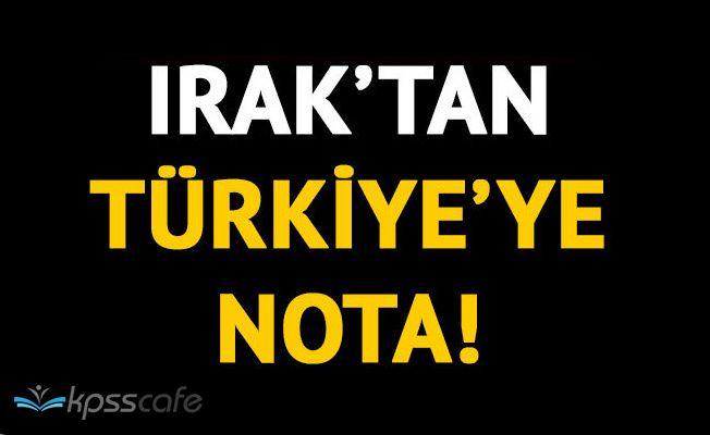 Irak'tan Türkiye'ye nota!