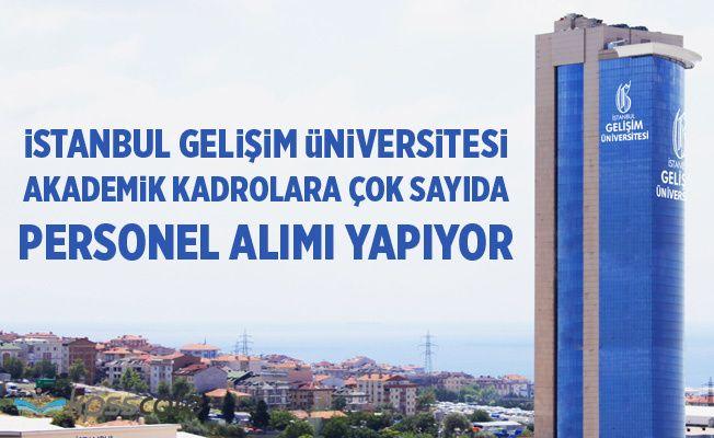 İstanbul Gelişim Üniversitesi Çok Sayıda Personel Alacak