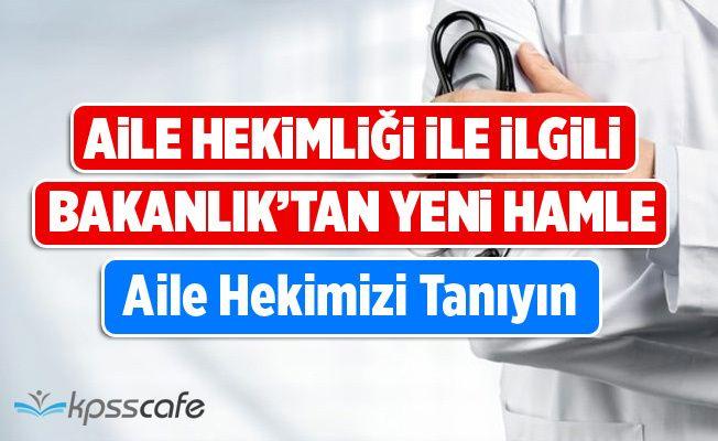 Sağlık Bakanlığı'ndan Aile Hekiminizi Erken Tanıyın kampanyası