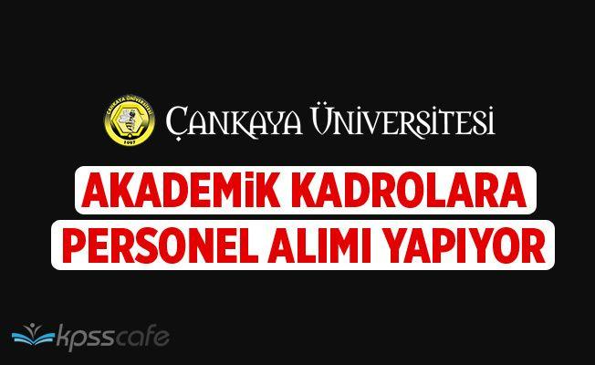 Çankaya Üniversitesi Akademik Personel Alıyor
