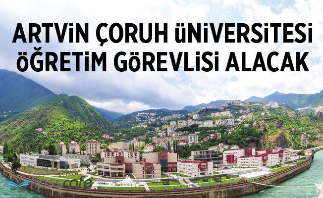 Artvin Çoruh Üniversitesi Öğretim Üyesi Alacak