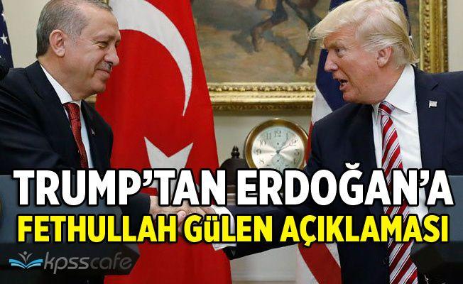 Trump'tan Erdoğan'a Fethullah Gülen açıklaması