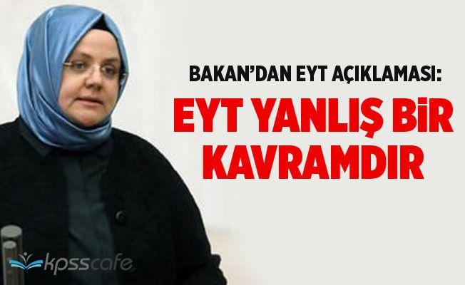Çalışma Bakanından EYT Açıklaması: EYT yanlış bir kavramdır
