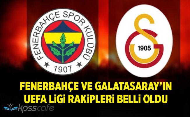 Fenerbahçe ve Galatasaray'ın UEFA Rakipleri Belli Oldu