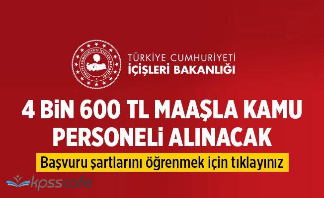 İçişleri Bakanlığı 4 Bin 600 TL Maaşla Memur Alıyor
