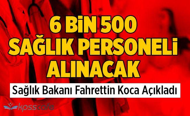 6 Bin 500 Sağlık Personeli Alınacak!
