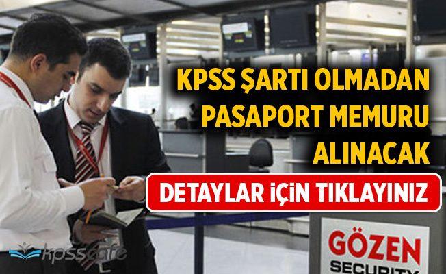 KPSS'siz Lise Mezunu Pasaport Memuru Alınacak!
