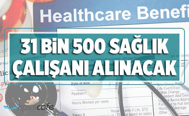31 Bin 500 Sağlık Personeli Alınacak