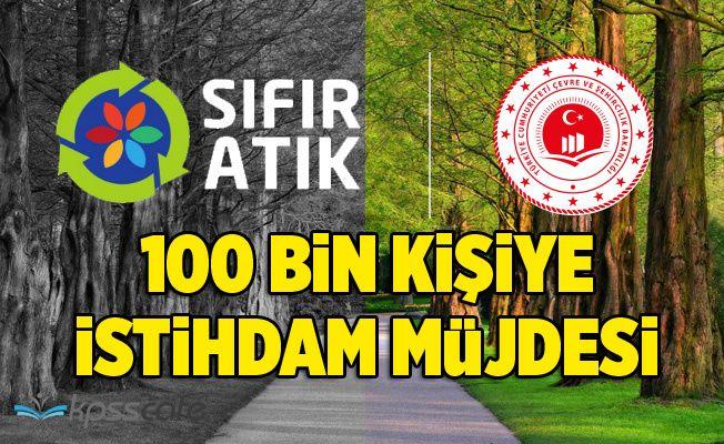 Sıfır Atık Projesi ile 100 Bin Kişiye İstihdam Müjdesi!