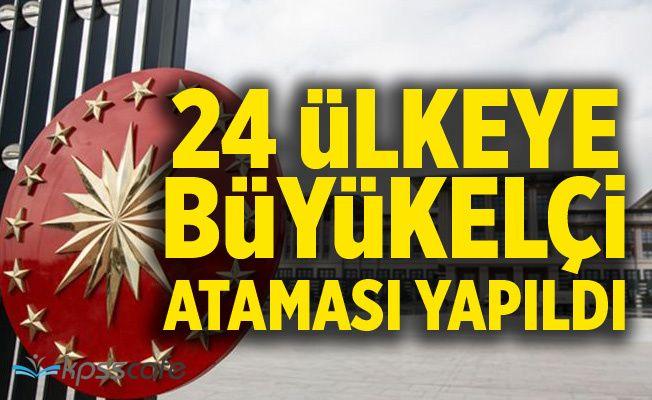 24 ülkeye büyükelçi ataması yapıldı