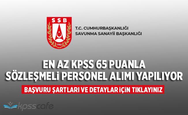 Savunma Sanayi Başkanlığı En Az KPSS 65 Puanla Sözleşmeli Personel Alımı Yapıyor!