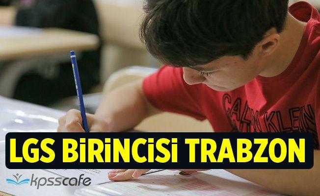 LGS'nin birincisi Trabzon