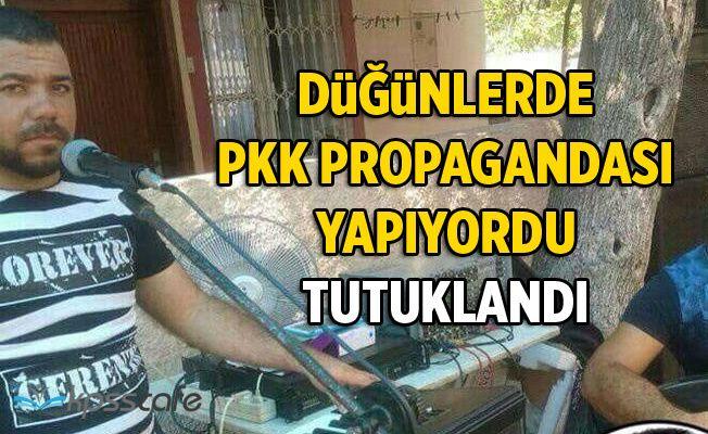 Adana'da düğünlerde PKK propagandası yapıyordu! Tutuklandı...