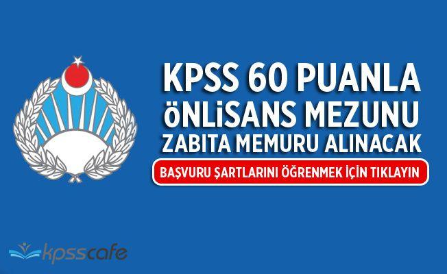 KPSS 60 Puanla Önlisans Mezunu Zabıta Alınıyor!