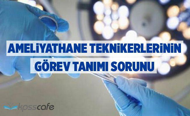 Ameliyathane Teknikerlerinin Görev Tanımı Sorunu