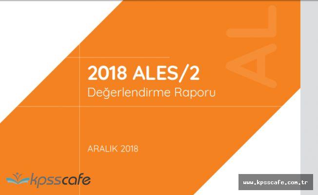 2018-ALES/2 Değerlendirme Raporu Yayımlandı