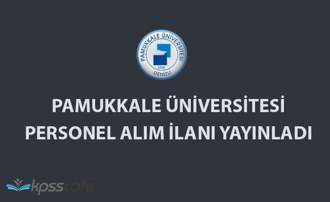 Pamukkale Üniversitesi 25 Öğretim Elemanı Alıyor