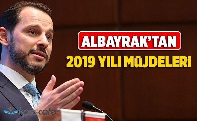 Albayrak'tan 2019 Yılı Müjdeleri Açıklaması!