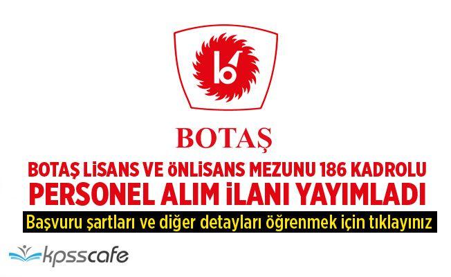BOTAŞ 186 Kadrolu Alım İlanı Yayımladı!