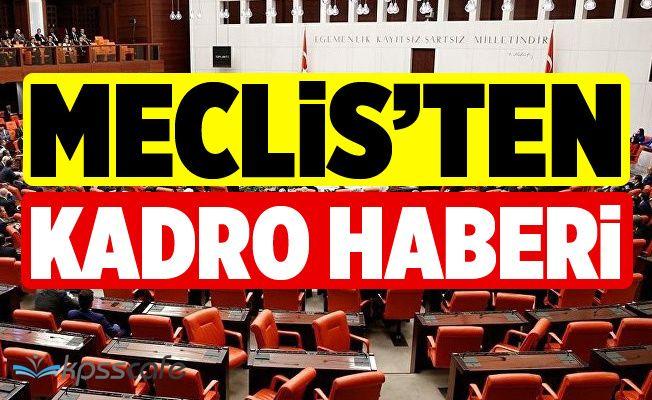 Meclis'ten Sürpriz Kadro Haberi!