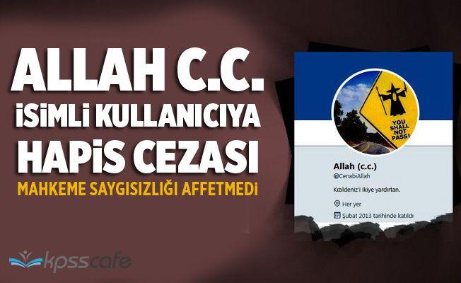 Allah C.C. Sosyal Medya Kullanıcısına Hapis Cezası!