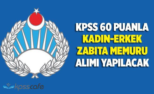KPSS 60 Puanla Erkek-Kadın Zabıta Memuru Alınacak!