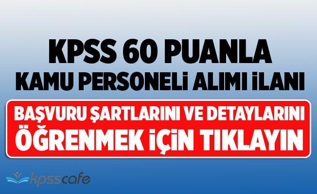 KPSS 60 Puanla Şöför ve İşçi Alım İlanı Yayımladı