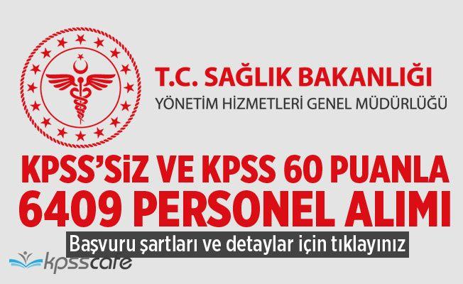Sağlık Bakanlığı 6 Bin 409 Personel Alım İlanı Yayımlandı. KPSS'siz ve KPSS 60 Puanla...