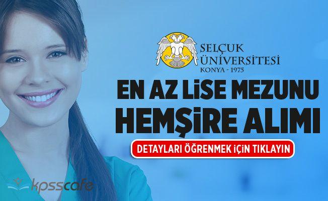 Selçuk Üniversitesi En Az Lise Mezunu Hemşire Alımı Yapacak!