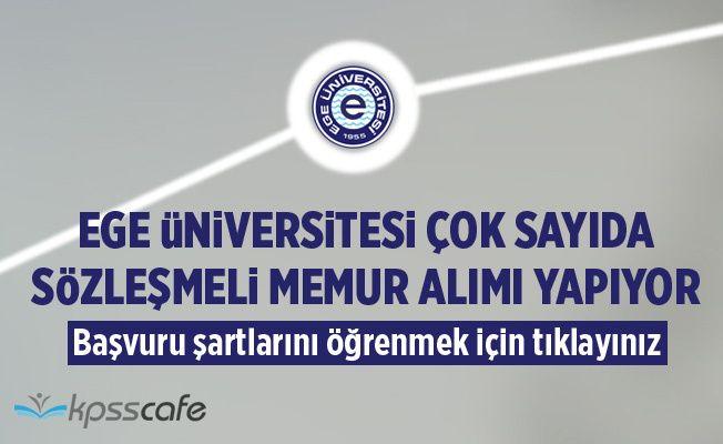 Ege Üniversitesi Sözleşmeli Memur Alıyor!