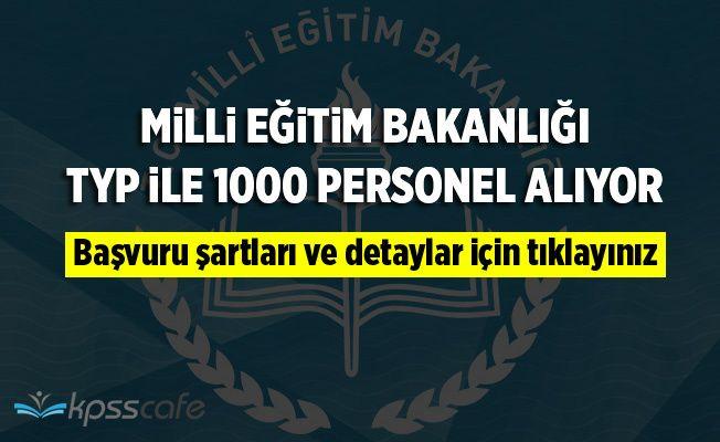 Milli Eğitim Bakanlığı TYP 1000 Personel Alıyor!