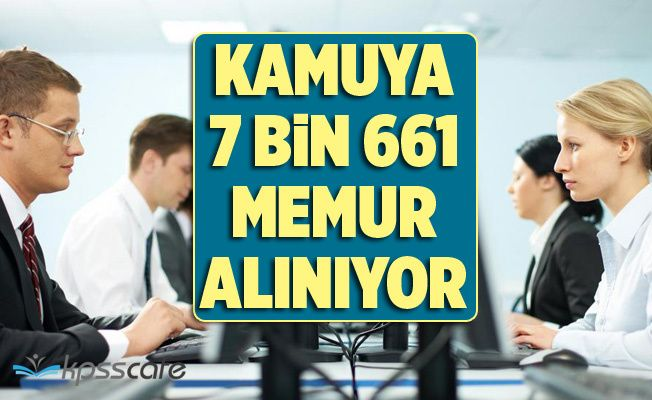 Kamuya 7 bin 661 Memur Alınıyor! Başvuru Şartları Neler?
