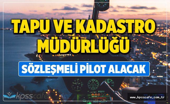 Tapu ve Kadastro Sözleşmeli Pilot Alımı Yapacak!