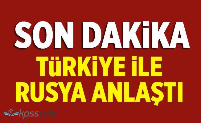 Suriye'de kritik gelişme! Türkiye ile Rusya Anlaştı!