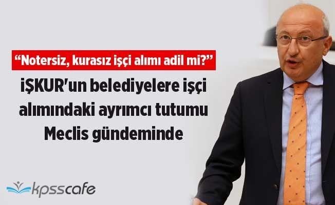 İŞKUR'un belediyelere işçi alımındaki ayrımcı tutumu Meclis gündeminde
