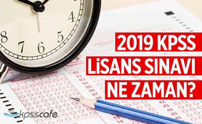 2019 KPSS lisans sınavı ne zaman yapılacak?